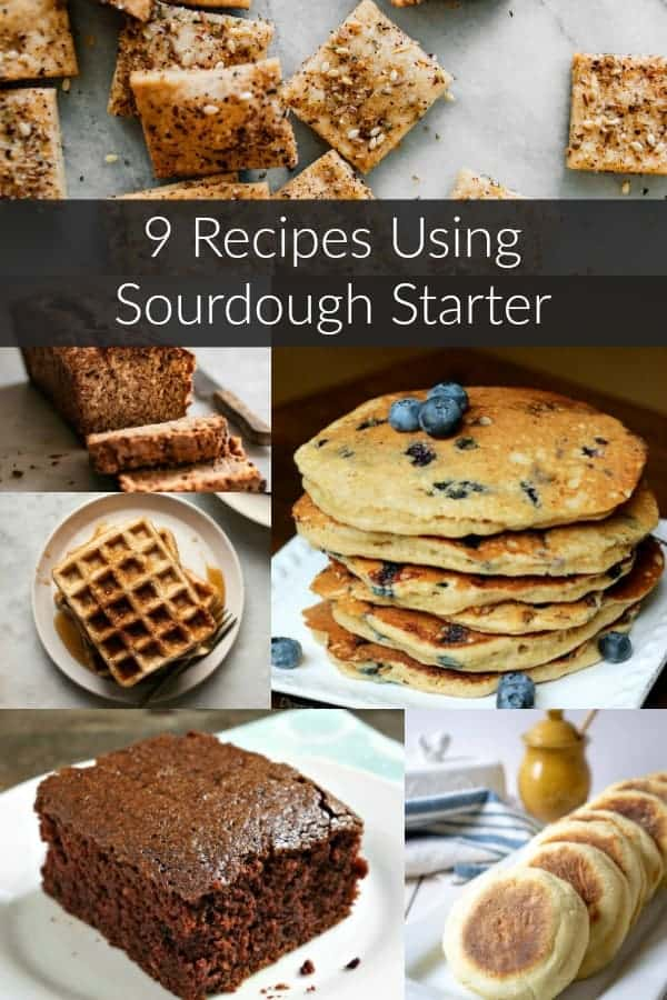 9 Recipes Using Sourdough Starter